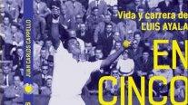 """""""En cinco sets"""": El libro sobre la vida y carrera del tenista Luis Ayala"""